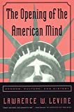 Lawrence W. Levine: The Opening of the American Mind - Canons, Culture and History