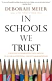 Meier, Deborah: In Schools We Trust: Creating Communities of Learning in an Era of Testing and Standardization