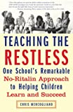 Mercogliano, Chris: Teaching the Restless: One School's Remarkable No-Ritalin Approach to Helping Children Learn and Succeed