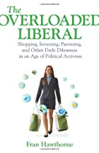 The Overloaded Liberal: Shopping, Investing,…
