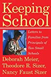 Meier, Deborah: Keeping School: Letters to Families from Principals of Two Small Schools