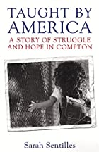 Taught by America: A Story of Struggle and…