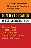 Perry, Theresa: Quality Education as a Constitutional Right: Creating a Grassroots Movement to Transform Public Schools