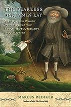 The Fearless Benjamin Lay: The Quaker Dwarf…