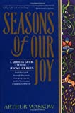 Waskow, Arthur I.: Seasons of Our Joy: A Modern Guide to the Jewish Holidays