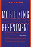 Hardisty, Jean: Mobilizing Resentment: Conservative Resurgence from the John Birch Society to the Promise Keepers