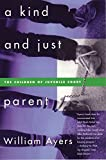 Ayers, William: A Kind and Just Parent: The Children of Juvenile Court
