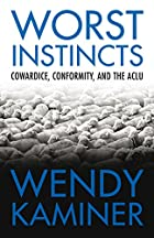 Worst Instincts: Cowardice, Conformity, and…