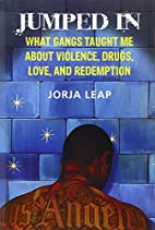 Jumped In: What Gangs Taught Me about…