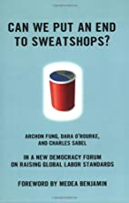 Can We Put an End to Sweatshops?: A New…