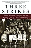 Zinn, Howard: Three Strikes: Miners, Musicians, Salesgirls, and the Fighting Spirit of Labor's Last Century