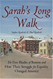 Kendrick, Stephen: Sarah's Long Walk: How the Free Blacks of Boston and their Struggle for Equality Changed America