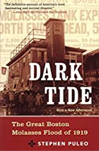 Dark Tide: The Great Boston Molasses Flood…