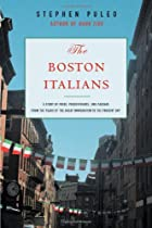 The Boston Italians: A Story of Pride,…