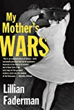 Faderman, Lillian: My Mother's Wars