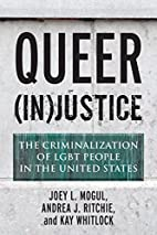 Queer (In)Justice: The Criminalization of…