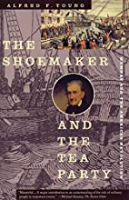 The Shoemaker and the Tea Party: Memory and…