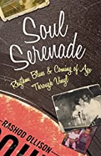 Soul Serenade: Rhythm, Blues & Coming of Age…
