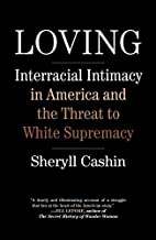 Loving: Interracial Intimacy in America and…