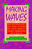 Yen-Mei Wong, Diane: Making Waves: An Anthology of Writings by and About Asian American Women