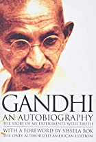 Gandhi An Autobiography: The Story of My…