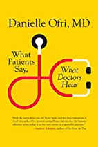 What Patients Say, What Doctors Hear by…