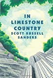 Sanders, Scott Russell: In Limestone Country (Concord Library)