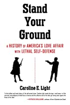 Stand Your Ground: A History of America's…