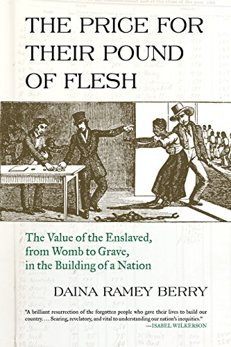 the-price-for-their-pound-of-flesh-the-value-of-the-enslaved-from-womb-to-grave-in-the-building-of-a-nation