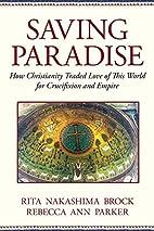 Saving Paradise: How Christianity Traded…