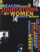The New Beacon Book of Quotations by Women…