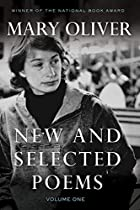 New and Selected Poems: Volume One by Mary…