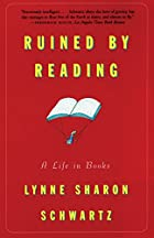 Ruined by Reading: A Life in Books by Lynne…