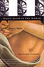 Waist-High in the World: A Life Among the…