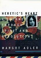 Heretic's Heart: A Journey through Spirit…