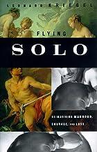 Flying Solo: Reimagining Manhood, Courage,…