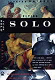 Kriegel, Leonard: Flying Solo: Reimagining Manhood, Courage, and Loss