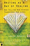 Desalvo, Louise: Writing As a Way of Healing: How Telling Our Stories Transforms Our Lives