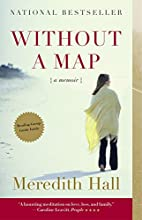 Without a Map: A Memoir by Meredith Hall