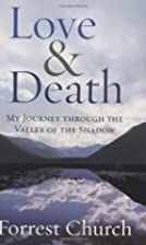 Love & Death: My Journey through the Valley…