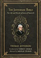 The Jefferson Bible : the life and morals of…