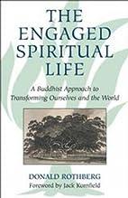 The Engaged Spiritual Life: A Buddhist…