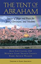 The Tent of Abraham: Stories of Hope and…