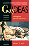 Mohr, Richard D.: Gay Ideas: Outing and Other Controversies