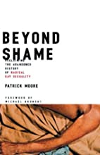 Beyond Shame: Reclaiming the Abandoned…