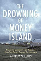 The Drowning of Money Island: A Forgotten…
