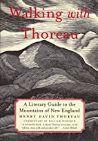 Walking with Thoreau: A Literary Guide to…