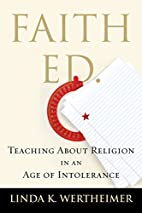 Faith Ed: Teaching About Religion in an Age…