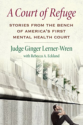 a-court-of-refuge-stories-from-the-bench-of-americas-first-mental-health-court