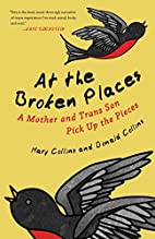 At the Broken Places: A Mother and Trans Son…